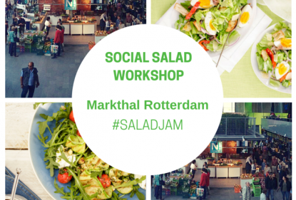 Social Salad Workshop, 15 July 'Market Hall' in Rotterdam